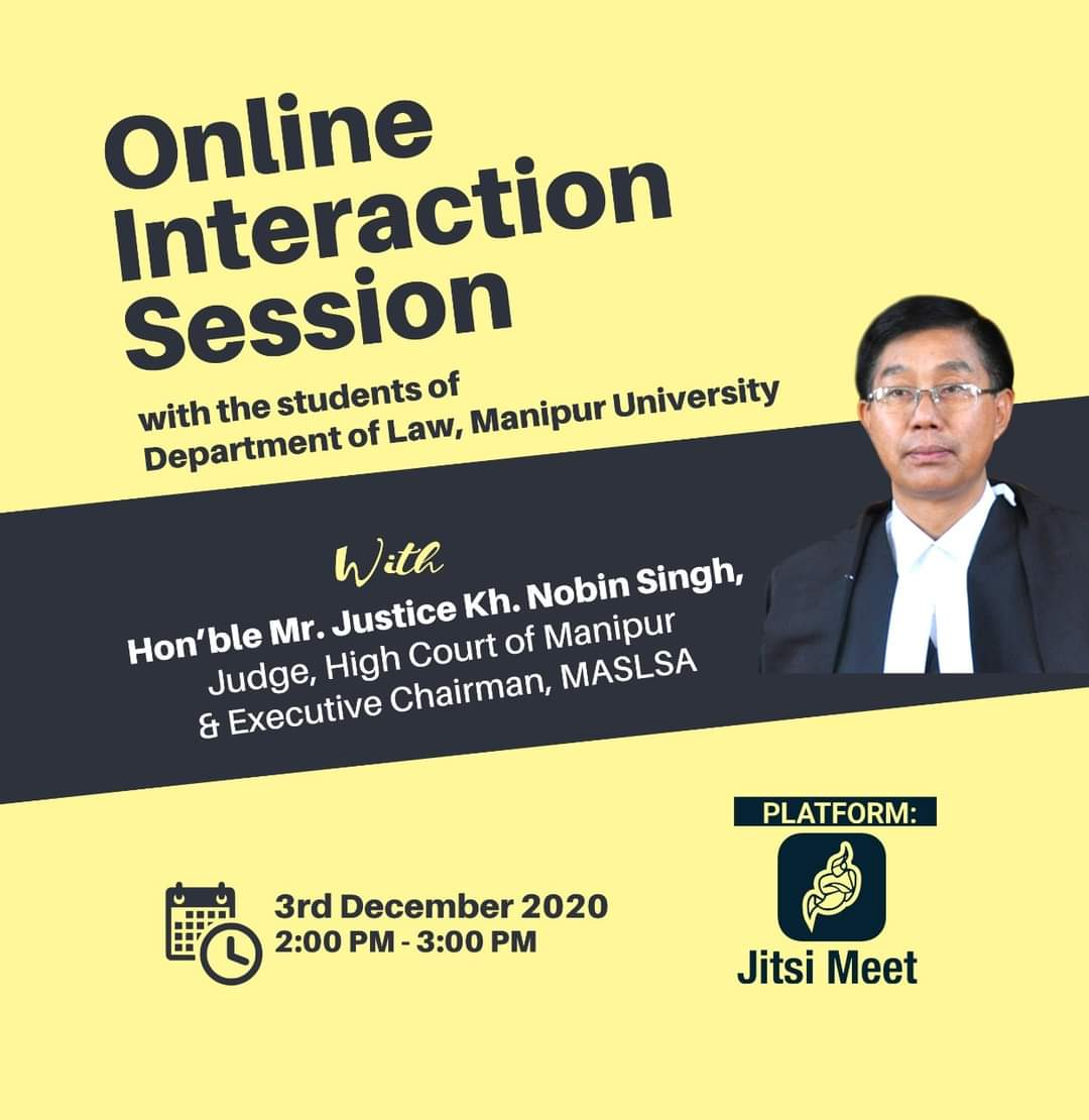 Online Interaction Session with Hon'ble Mr. Justice Kh. Nobin Singh on 3/12/2020 at Department of LAW